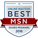 The Johns Hopkins School of Nursing has been named among the best online Master of Science in Nursing (MSN) programs for 2018 by OnlineMasters.com